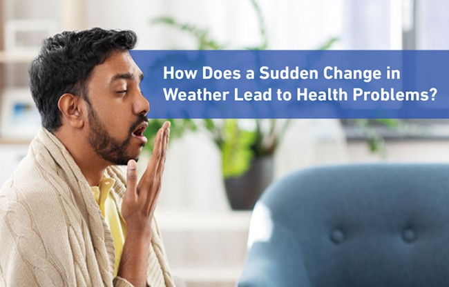 How does a Sudden Change in Weather Lead to Health Problems